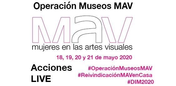COMUNICADOS / OPERACIÓN MUSEOS MAV 2020: Cuatro días de acciones, entrevistas y performances para reivindicar la presencia de las mujeres en los museos
